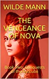 THE VENGEANCE OF NOVA: Book Two:  Conquests of the Succubii