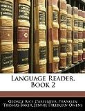 Language Reader, Book, George Rice Carpenter and Franklin Thomas Baker, 1141839687