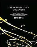The Choir Director's Organizer 2012-2013, , 1426745850