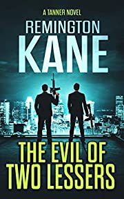 The Evil of Two Lessers (A Tanner Novel Book…