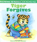 img - for Tiger Forgives (First Virtues for Toddlers) book / textbook / text book
