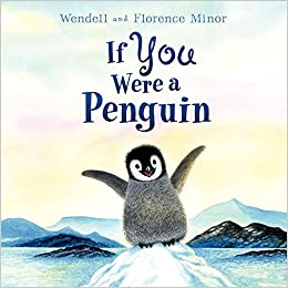 If You Were A Penguin Florence Minor Wendell 9780061130977 Amazon Books
