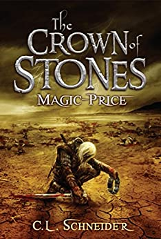 The Crown of Stones: Magic-Price by [Schneider, C. L.]
