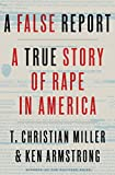 img - for A False Report: A True Story of Rape in America book / textbook / text book