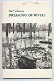 Dreaming of Rivers, Eric Trethewey, 0914946420