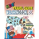 Kids' Travel Guide - Washington, DC: The fun way to discover Washington, DC with special activities for kids, coloring pages, fun fact and more! (Kids' Travel Guide series) (Volume 18)