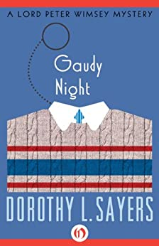 Gaudy Night (The Lord Peter Wimsey Mysteries Book 12) by [Sayers, Dorothy L.]