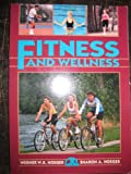 Fitness and Wellness, Werner W. Hoeger, 0895822083