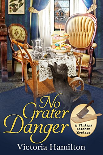 No Grater Danger (A Vintage Kitchen Mystery Book 7)