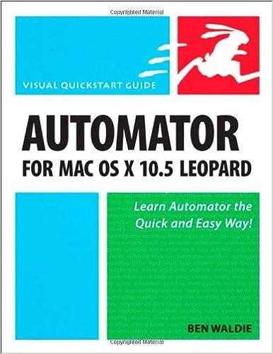 Automator for Mac OS X 10 5 Leopard: Visual QuickStart Guide