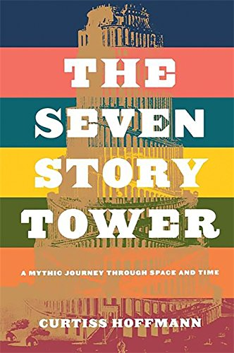 The Seven Story Tower: A Mythic Journey Through Space and Time PDF
