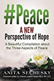 img - for #Peace - A New Perspective of Hope: A Beautiful Compilation about the Three Aspect of Peace book / textbook / text book