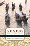 img - for Venice, the Tourist Maze: A Cultural Critique of the World's Most Touristed City by Robert C. Davis (2004-06-25) book / textbook / text book
