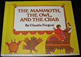 img - for The Mammoth, the Owl, and the Crab book / textbook / text book