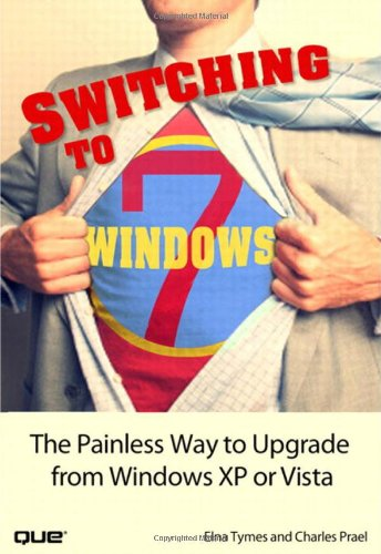 [PDF] Switching to Microsoft Windows 7: The Painless Way to Upgrade from Windows XP or Vista Free Download | Publisher : Que | Category : Computers & Internet | ISBN 10 : 0789742217 | ISBN 13 : 9780789742216
