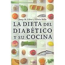 La dieta del diabetico y su cocina. Libro de divulgacion para diabeticos y familiares (Spanish Edition)