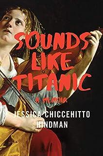 Book Cover: Sounds Like Titanic: A Memoir