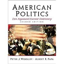 American Politics: Core Argument/Current Controversy (2nd Edition)