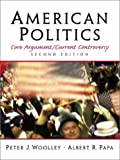 img - for American Politics: Core Argument/Current Controversy (2nd Edition) book / textbook / text book