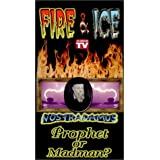 Fire & Ice: Nostadamus Prophet Or Madman