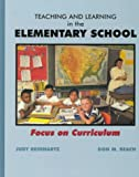 img - for Teaching and Learning in the Elementary School: Focus on Curriculum book / textbook / text book