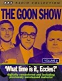 The Goon Show Classics: What Time is it, Eccles? (Previously Volume 9) (BBC Radio Collection)
