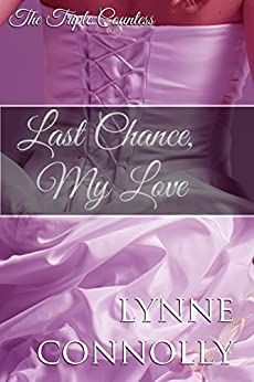 Last Chance, My Love (The Triple Countess Book 1) by [Connolly, Lynne, Connolly, Lynne]