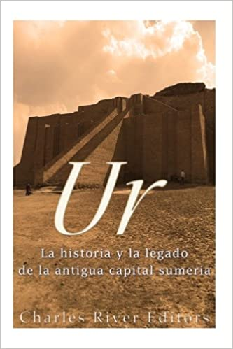 Ur: La Historia y el Legado de la Antigua Capital Sumeria ...