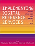 Implementing Digital Reference Services : Setting Standards and Making It Real, Fla.) Virtual Reference Desk Conference 2001 (Orlando, 1555704506