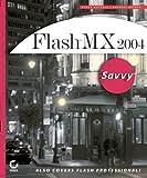 Flash MX 2004 Savvy, Ethan Watrall and Norbert Herber, 0782142842