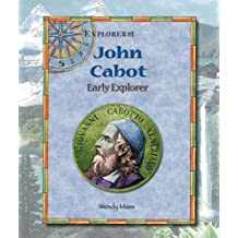 John Cabot: Early Explorer (Explorers!) by Wendy Mass (2004-05-03)
