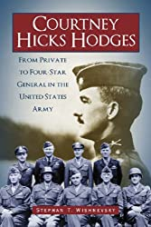 Courtney Hicks Hodges: From Private to Four-star General in the United