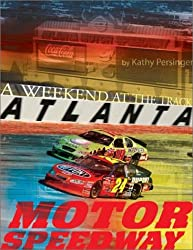 Atlanta Motor Speedway: A Weekend at the Track
