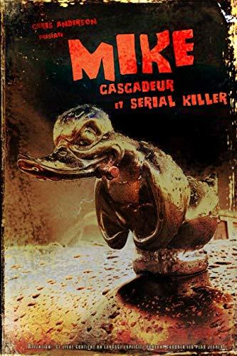 MIKE - Cascadeur et Serial Killer (French Edition)