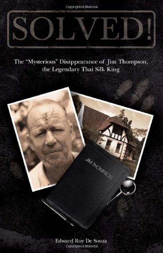 Solved! The Mysterious Disappearance of Jim Thompson, the Legendary Thai Silk King, 2nd Edition