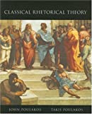 Classical Rhetorical Theory, John Poulakos and Takis Poulakos, 0395849950