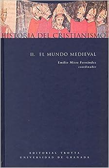 Historia del Cristianismo Vol. 2: El Mundo Medieval