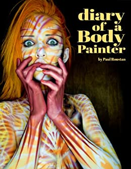 Diary of a Body Painter by [Roustan, Paul]