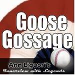 Ann Liguori's Audio Hall of Fame: Goose Gossage | Goose Gossage