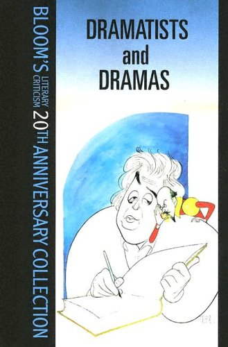 Download Dramatists And Dramas (Bloom's Literary Criticism 20th Anniversary Collection) pdf