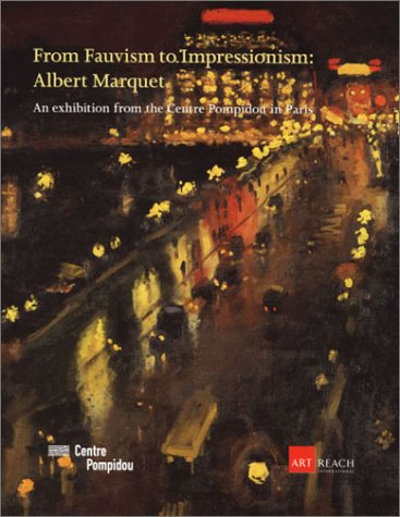 From Fauvism to Impressionism: Albert Marquet pdf epub