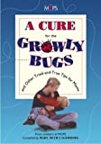 A Cure for the Growly Bugs and Other Tried-and-True Tips for Moms, Mary Beth Lagerborg, 0310211352