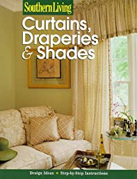 Curtain, Draperies, & Shades (Southern Living (Paperback Sunset))