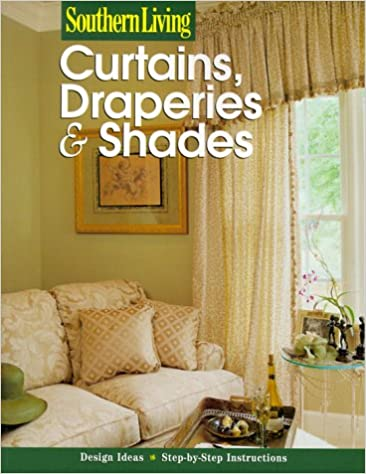Attractive Southern Living Curtains, Draperies U0026 Shades (Southern Living (Paperback  Sunset)): Southern Living: 9780376090690: Amazon.com: Books