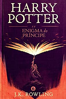 Harry Potter e o enigma do Príncipe (Série de Harry Potter Livro 6) por [Rowling, J.K.]