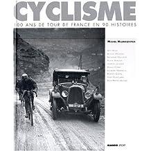 CYCLISME 100 HIST.TOUR FRANCE...