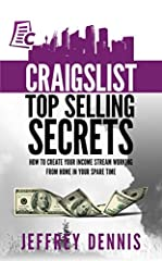 Craigslist Top Selling Secrets       How to create your income stream working from home in your spare time       This book provides everything you need to be a huge success selling on Craigslist. If you're looking to rid yourself of a...