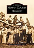 img - for Mower County, Minnesota (Images of America) book / textbook / text book