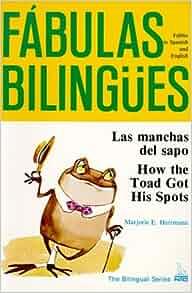 Las Manchas Del Sapo: How the Toad Got His Spots (Fabulas