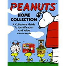 Peanuts: Home Collection--A Collector's Guide to Identification and Value